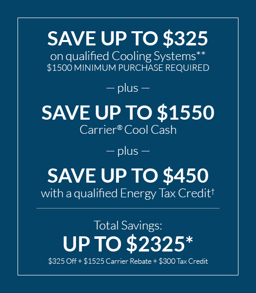 save up to $2,325 with rebates and tax credits on new cooling systems