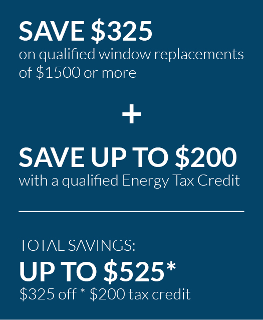 save $525 with rebates and tax credits on new windows