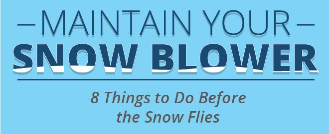 Get your snow blower ready for winter.
