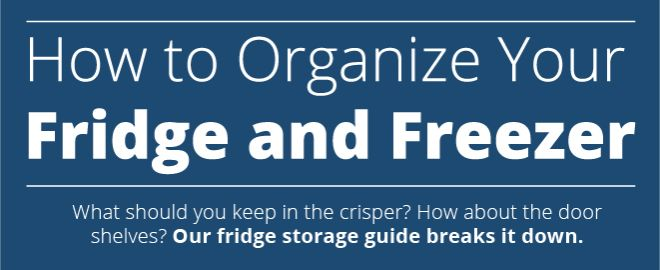 Tips to organize your fridge and freezer