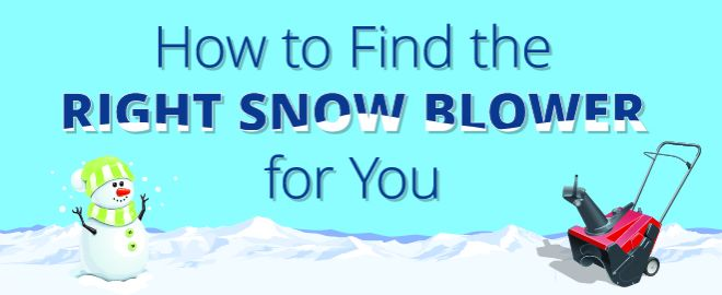 Snow blower tips to get the one that's right for you